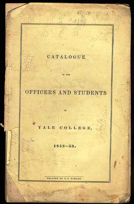 Image for CATALOGUE OF THE OFFICERS AND STUDENTS IN YALE COLLEGE 1852 - 53