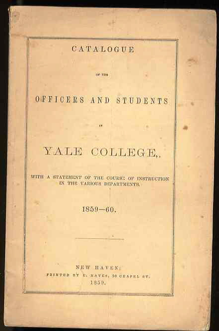 Image for CATALOGUE OF THE OFFICERS AND STUDENTS IN YALE COLLEGE 1859-60