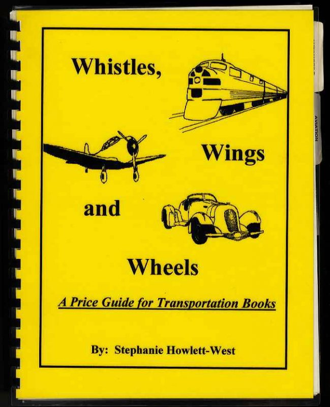 Image for WHISTLES,WINGS & WHEELS. A PRICE GUIDE FOR TRANSPORTATION BOOKS 1997