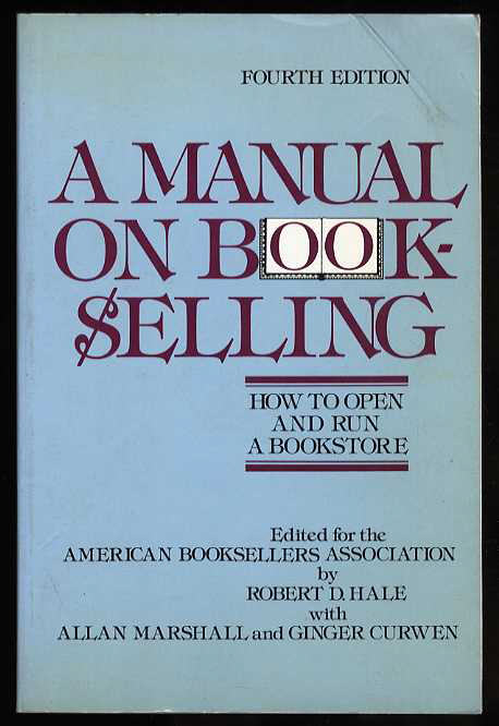 Image for A MANUAL ON BOOK SELLING-HOW TO OPEN AND RUN A BOOKSTORE