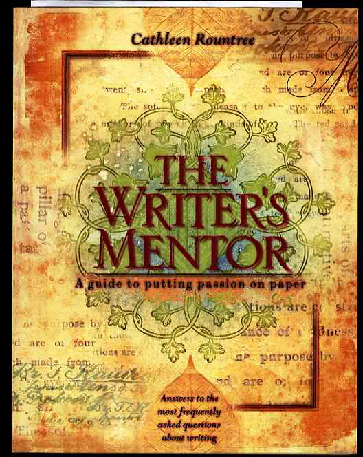Image for THE WRITER'S MENTOR A GUIDE TO PUTTING PASSION ON PAPER