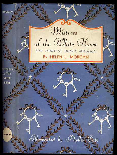 Image for MISTRESS OF THE WHITE HOUSE: THE STORY OF DOLLY MADISON