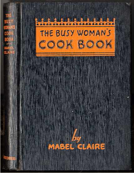 Image for THE BUSY WOMAN'S COOKBOOK OF COOKING BY THE CLOCK