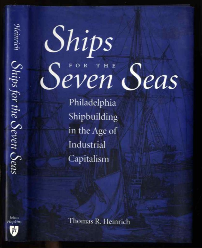 Image for SHIPS FOR THE SEVEN SEAS: PHILADELPHIA SHIPBUILDING IN THE AGE OF INDUSTRIAL CAPITALISM