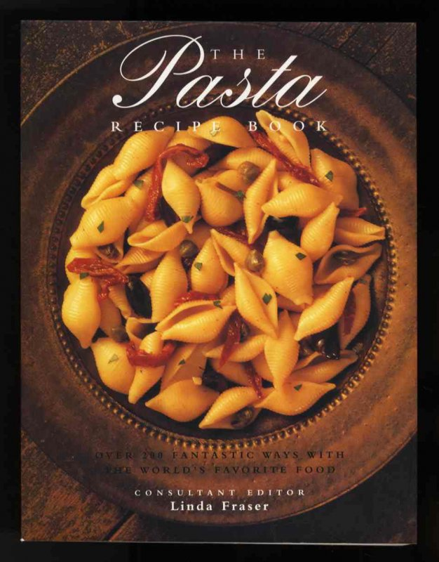 Image for PUBLISHER PHOTO THE PASTA RECIPE BOOK: OVER 200 FANTASTIC WAYS WITH THE WORLD'S FAVORITE FOOD