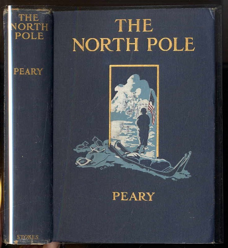 Image for THE NORTH POLE: ITS DISCOVERY IN 1909 UNDER THE AUSPICES OF THE PEARY ARCTIC CLUB