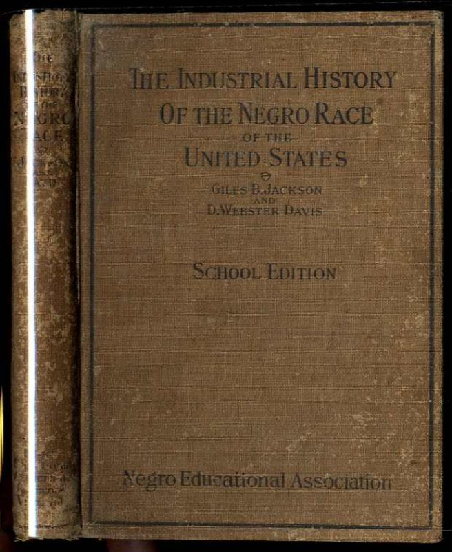 Image for THE INDUSTRIAL HISTORY OF THE NEGRO RACE OF THE UNITED STATES School Edition