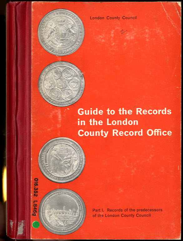 Image for GUIDE TO THE RECORDS IN THE LONDON COUNTY RECORD OFFICE PART 1