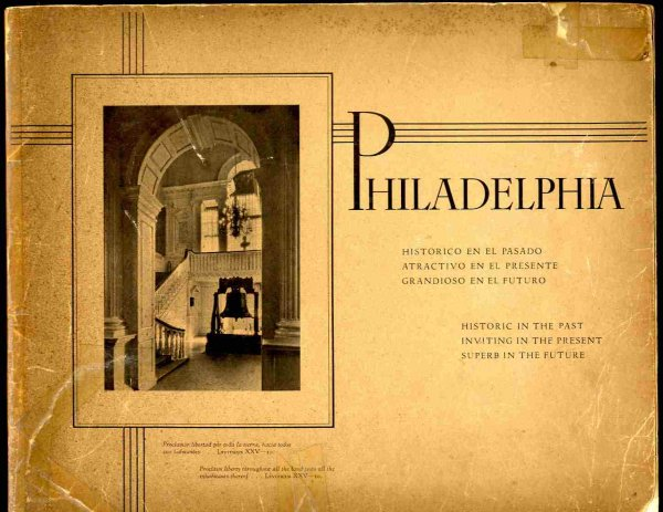 Image for PHILADELPHIA, HISTORIC IN THE PAST, INVITING IN THE PRESENT, SUPERB IN THE FUTURE. [Lbc]