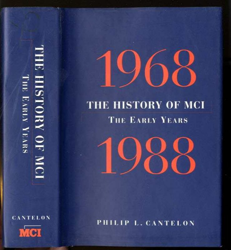 Image for THE HISTORY OF MCI: 1968-1988, THE EARLY YEARS [SIGNED]
