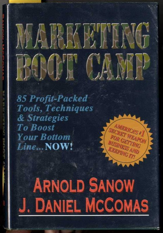 Image for MARKETING BOOTCAMP (SIGNED 1ST)   85 Profit-Packed Tools, Techniques and Strategies to Boost Your Bottom Line...Now!