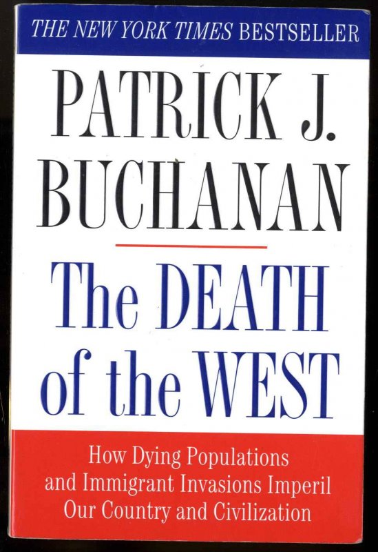 Image for THE DEATH OF THE WEST [SIGNED]  How Dying Populations and Immigrant Invasions Imperil Our Country and Civilization