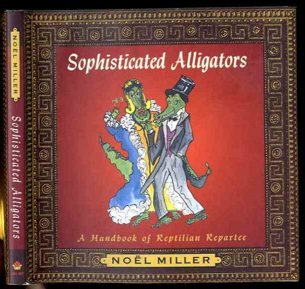Image for Sophisticated Alligators : Reptiles and Repartee