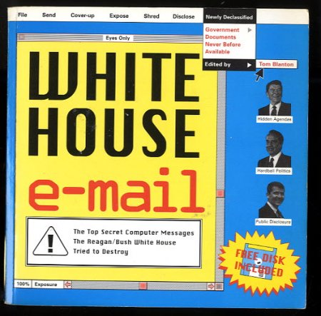 Image for WHITE HOUSE E-MAIL [SIGNED]  The Top-Secret Messages the Reagan/Bush White House Tried to Destroy/Book and Disk