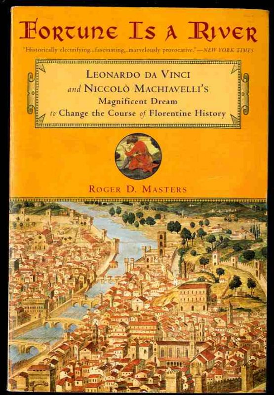 Image for Fortune Is a River   Leonardo Da Vinci and Niccolo Machiavelli's Magnificent Dream to Change the Course of Florentine History