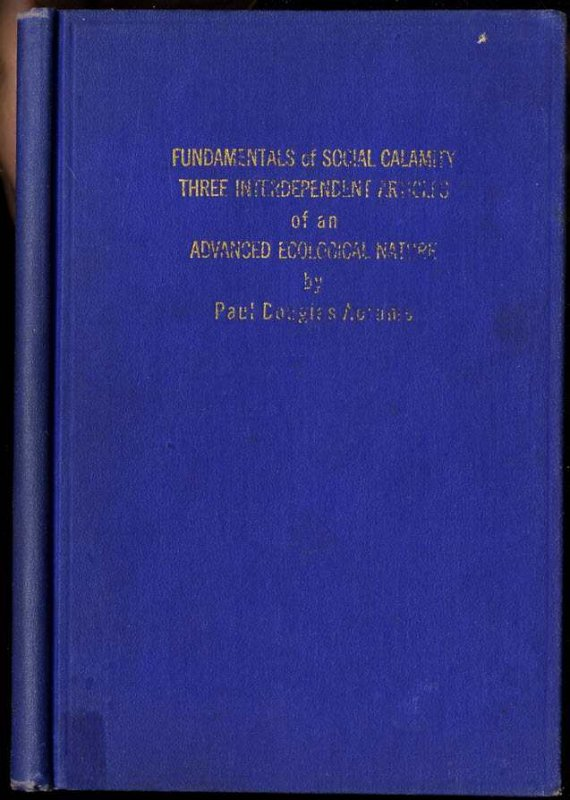Image for FUNDAMENTALS OF SOCIAL CALAMITY THREE INTERDEPENDENT ARTICLES OF AN ADVANCED ECOLOGICAL NATURE