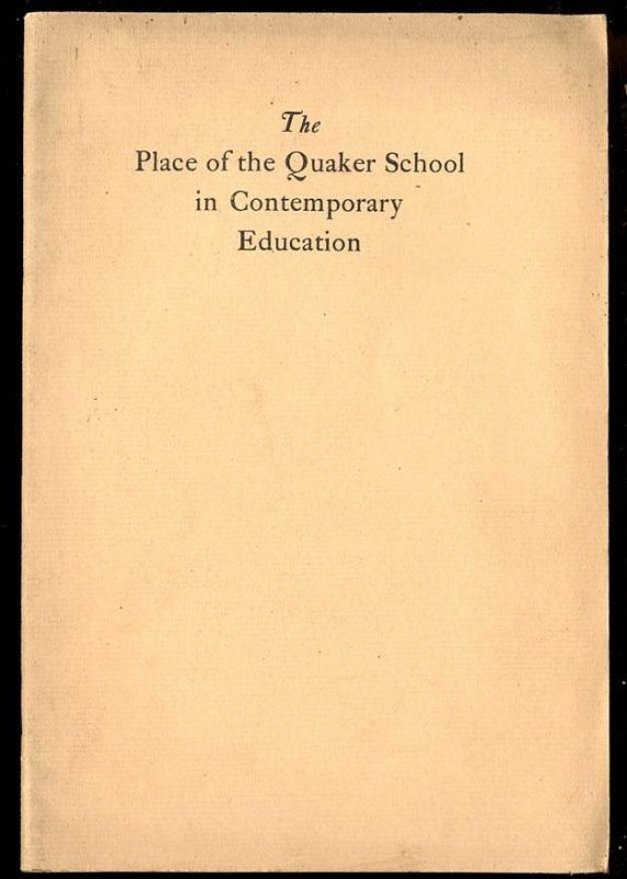 Image for THE PLACE OF THE QUAKER SCHOOL IN CONTEMPORARY EDUCATION