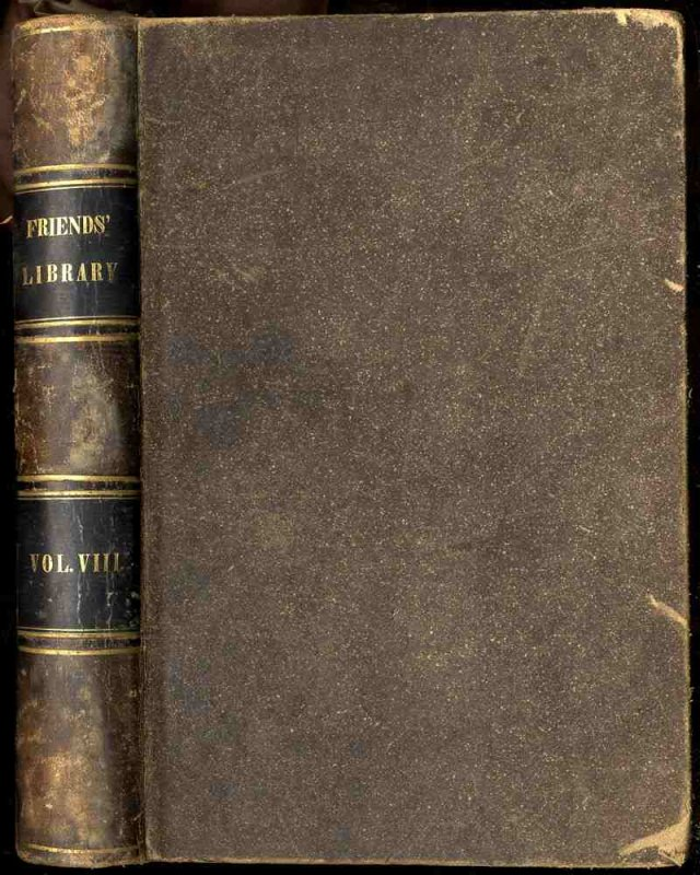 Image for THE FRIENDS' LIBRARY: COMPRISING JOURNALS, DOCTRINAL TREATISES, AND OTHER WRITINGS OF MEMBERS OF THE RELIGIOUS SOCIETY OF FRIENDS. [VOL VIII 1844]