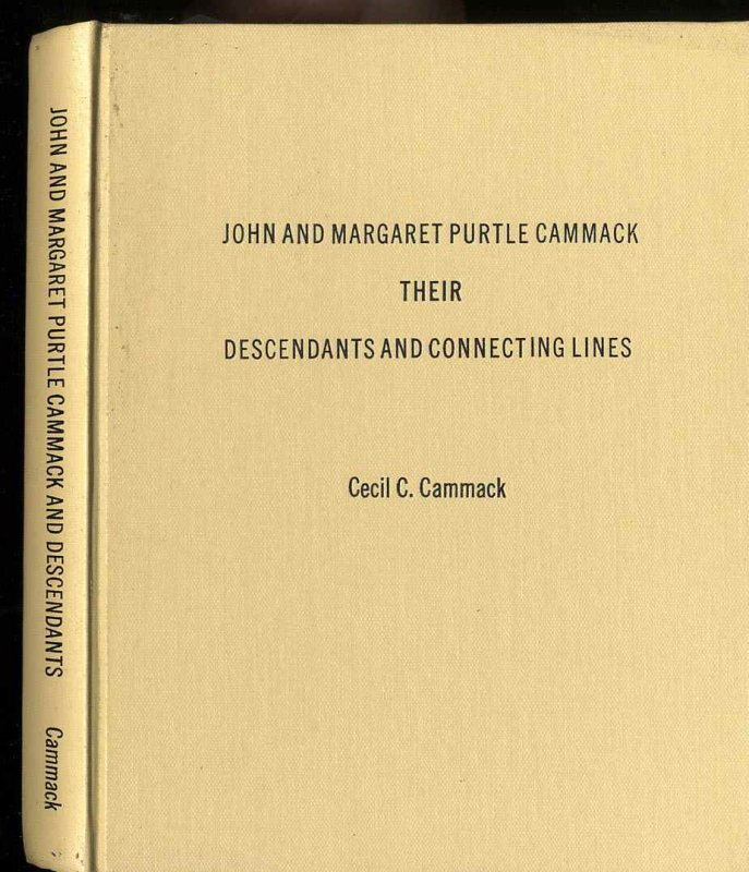 Image for JOHN AND MARGARET PURTLE CAMMACK: THEIR DESCENDANTS AND CONNECTING LINES