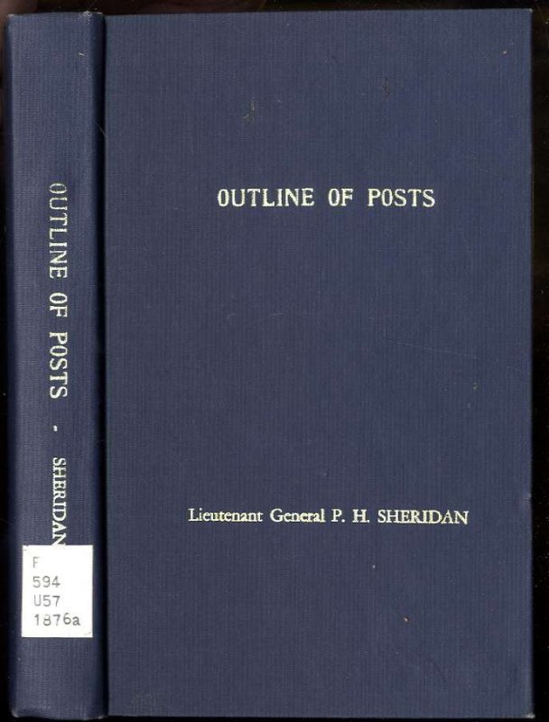 Image for OUTLINE DESCRIPTIONS OF THE POSTS IN THE MILITARY DIVISION OF THE MISSOURI, ACCOMPANIED BY TABULAR LISTS OF INDIAN SUPERINTENDENCIES AGENCIES AND RESERVATIONS, AND A SUMMARY OF CERTAIN INDIAN TREATIES [FACSIMILE]
