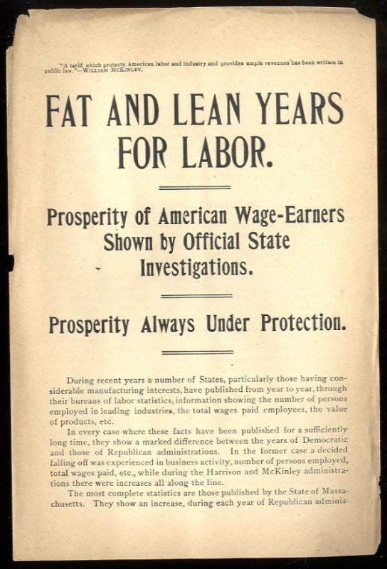 Image for FAT AND LEAN YEARS FOR LABOR: PROSPERITY OF AMERICAN WAGE-EARNERS SHOWN BY OFFICIAL STATE INVESTIGATIONS : PROSPERITY ALWAYS UNDER PROTECTION [MCKINLEY CAMPAIGN LITERATURE]