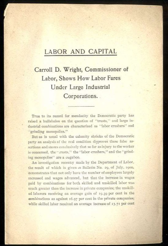 Image for ABOR AND CAPITAL. CARROLL D. WRIGHT, COMMISSIONER OF LABOR, SHOWS HOW LABOR FARES UNDER LARGE INDUSTRIAL CORPORATIONS.