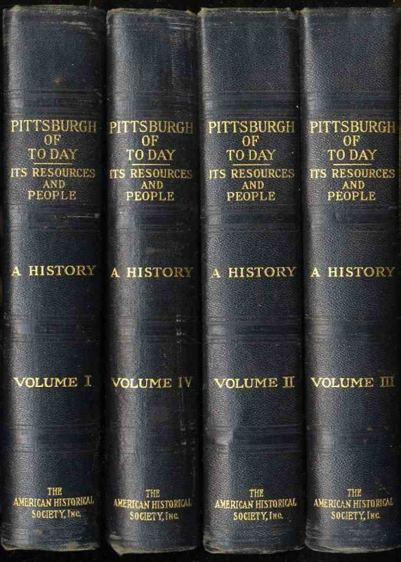 Image for PITTSBURGH OF TODAY: ITS RESOURCES AND PEOPLE [COMPLETE 4 VOLS.]