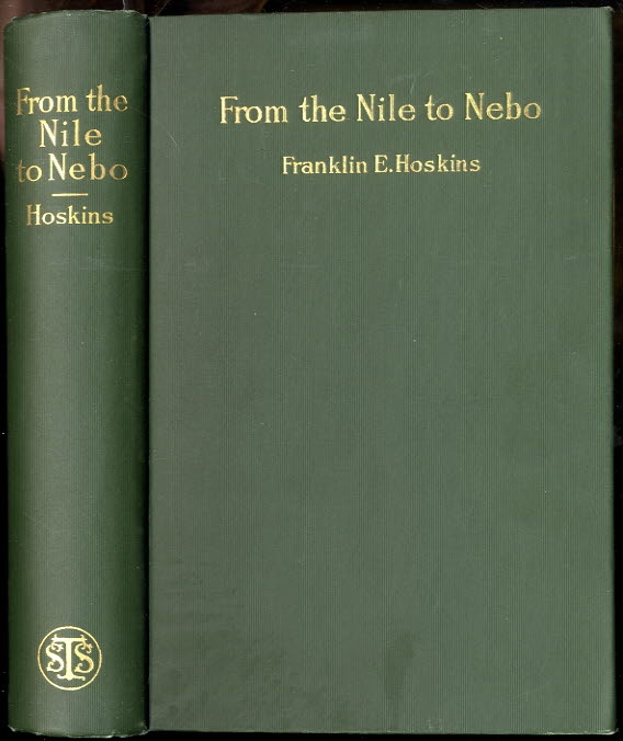 Image for FROM THE NILE TO THE NEBO: A DISCUSSION OF THE PROBLEM AND THE ROUTE OF THE EXODUS.