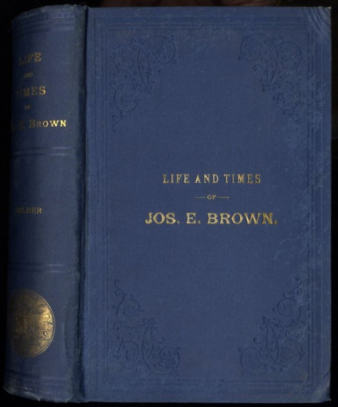 Image for A SKETCH OF THE LIFE AND TIMES AND SPEECHES OF JOSEPH E. BROWN