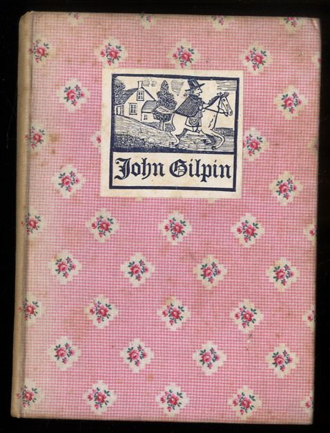 Image for THE DIVERTING HISTORY OF JOHN GILPIN. SHEWING HOW HE WENT FURTHER THAN HE INTENDED AND CAME SAFE HOME AGAIN[