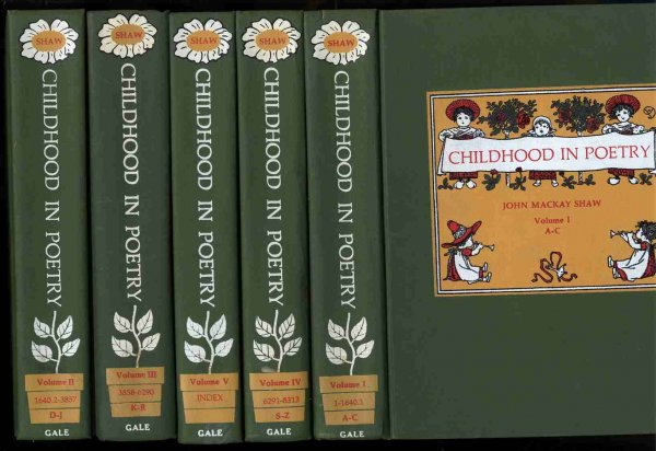Image for CHILDHOOD IN POETRY: A CATALOGUE, WITH BIOGRAPHICAL AND CRITICAL ANNOTATIONS, OF THE BOOKS OF ENGLISH AND AMERICAN POETS COMPRISING THE SHAW CHILDHOOD IN POETRY COLLECTION IN THE LIBRARY OF THE FLORIDA STATE UNIVERSITY. 5 VOLUMES.