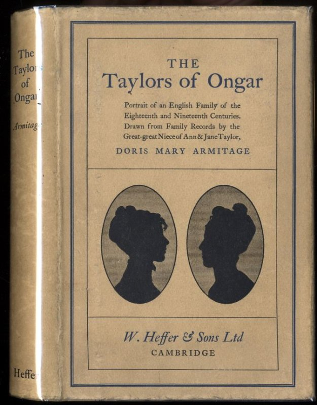 Image for THE TAYLORS OF ONGAR: PORTRAIT OF AN ENGLISH FAMILY OF THE EIGHTEENTH AND NINETEENTH CENTURIS. DRAWN FROM FAMILY RECORDS BY THE GREAT-GREAT NIECE OF ANN & JANE TAYLOR