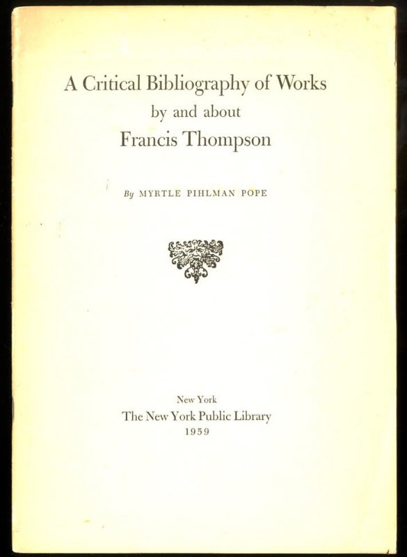 Image for A CRITICAL BIBLIOGRAPHY OF WORKS BY AND ABOUT FRANCIS THOMPSON