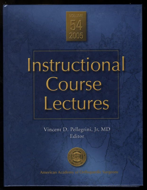 Image for INSTRUCTIONAL COURSE LECTURES 2005 (INSTRUCTIONAL COURSE LECTURES (AMERICAN ACADEMY OF ORTHOPAEDIC SURGEONS) )