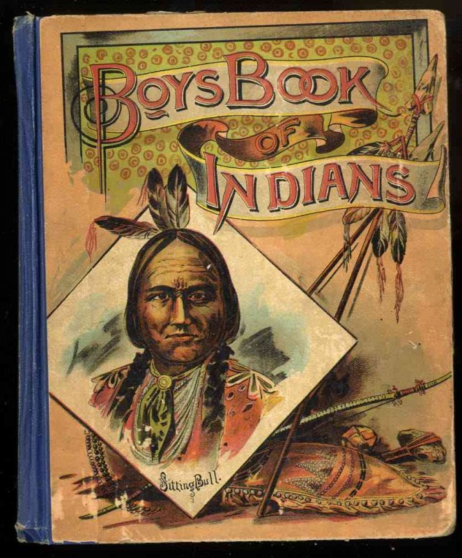 Image for BOYS BOOK OF INDIANS; TRUE STORIES AND TRAGIC SCENES.