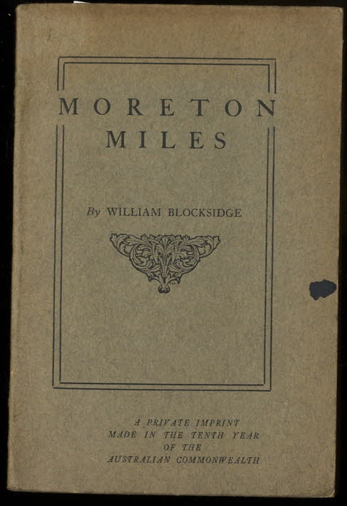 Image for MORETON MILES ; A PRIVATE IMPRINT MADE IN THE 10TH YEAR OF THE AUSTRALIAN COMMONWEALTH