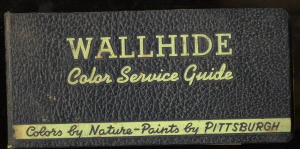 Image for WALLHIDE COLOR SERVICE GUIDE, COLORS BY NATURE, PAINTS BY PITTSBURGH PLATE GLASS COMANY