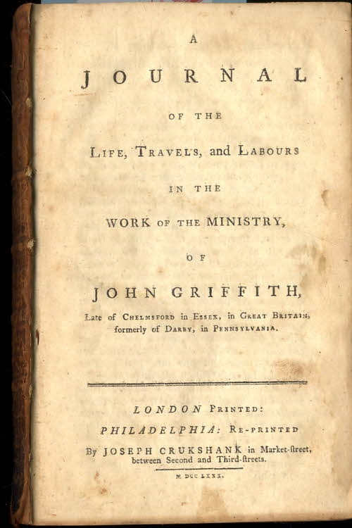 Image for A Journal Of The Life, Travels, And Labours In The Work Of The Ministry Of John Griffith Bound With Some Brief Remarks