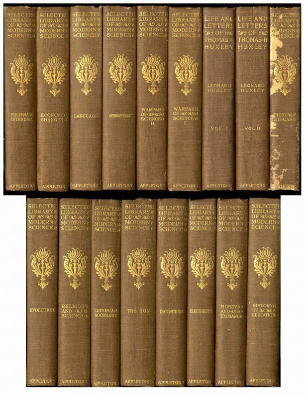 Image for SELECTED LIBRARY OF MODERN SCIENCE [17 VOLS]: MONEY AND EXCHANGE +++RESPONSIBILITY IN MENTAL DISEASE [COVER SPOTTED]+++LIFE AND LETTERS [VOL I & II] +++THE FEMALE OFFENDER+++A HISTORY OF THE WARFARE OF SCIENCE WITH THEOLOGY [VOL I & II] +++RECENT. [Bx]