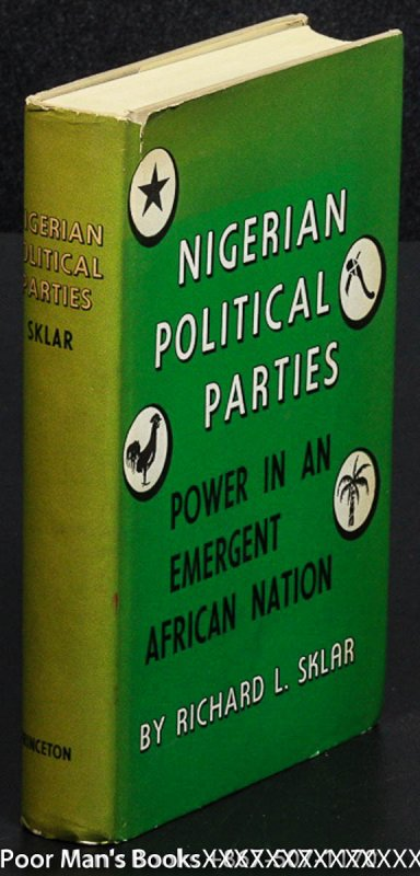 Image for NIGERIAN POLITICAL PARTIES: POWER IN AN EMERGENT AFRICAN NATION [ARC]