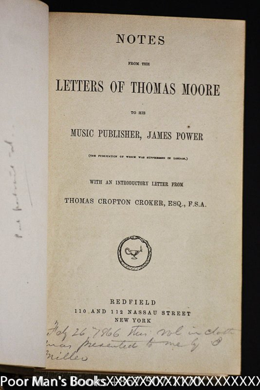 Image for NOTES FROM THE LETTERS OF THOMAS MOORE TO HIS MUSIC PUBLISHER, JAMES POWER (THE PUBLICATION OF WHICH WERE SUPPRESSED IN LONDON) WITH AN INTRODUCTORY LETTER FROM THOMAS CROFTON CROKER