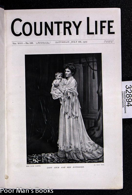Image for COUNTRY LIFE MAGAZINE LONDON VOL XXII, JULY 6 1907 TO DEC 28 [FASHION, GARDENING, LEISURE, ARCHITECTURE]