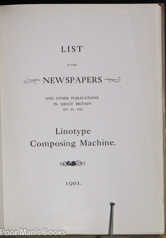 Image for LIST OF SOME NEWSPAPERS AND OTHER PUBLICATIONS IN GREAT BRITAIN SET BY THE LINOTYPE COMPOSING MACHINE