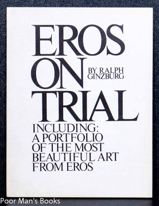 Image for EROS ON TRIAL. INCLUDING: A PORTFOLIO OF THE MOST BEAUTIFUL ART FROM EROS