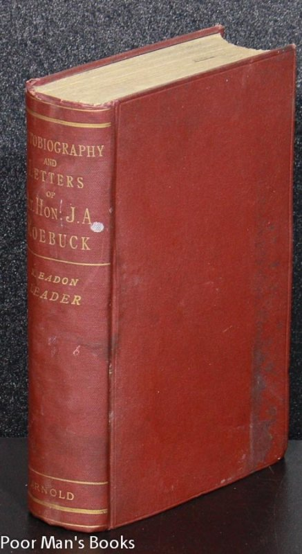 Image for LIFE AND LETTERS OF JOHN ARTHUR ROEBUCK WITH CHAPTERS OF AN AUTOBIOGRAPHY