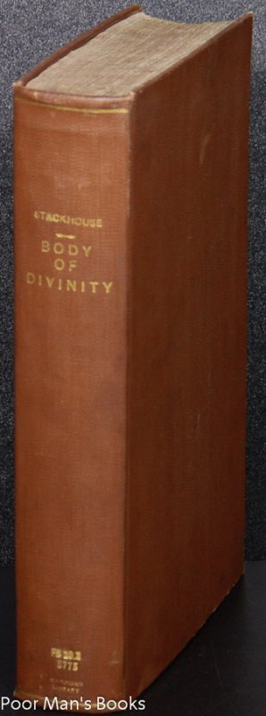 Image for A COMPLEAT BODY OF SPECULATIVE AND PRACTICAL DIVINITY... BY THOMAS STACKHOUSE A COMPLEAT BODY OF SPECULATIVE AND PRACTICAL DIVINITY : CONSISTING OF FIVE PARTS: I. OF THE BEING, NATURE, AND ATTRIBUTES OF GOD, AND OF THE EVIDENCES OF DIVINE REVELATION. I