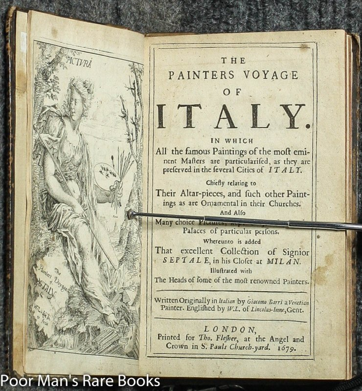 Image for THE PAINTERS VOYAGE OF ITALY. IN WHICH ALL THE FAMOUS PAINTINGS OF THE MOST EMINENT MASTERS ARE PARTICULARISED, AS THEY ARE PRESERVED IN THE SEVERAL CITIES OF ITALY. [PLATES]