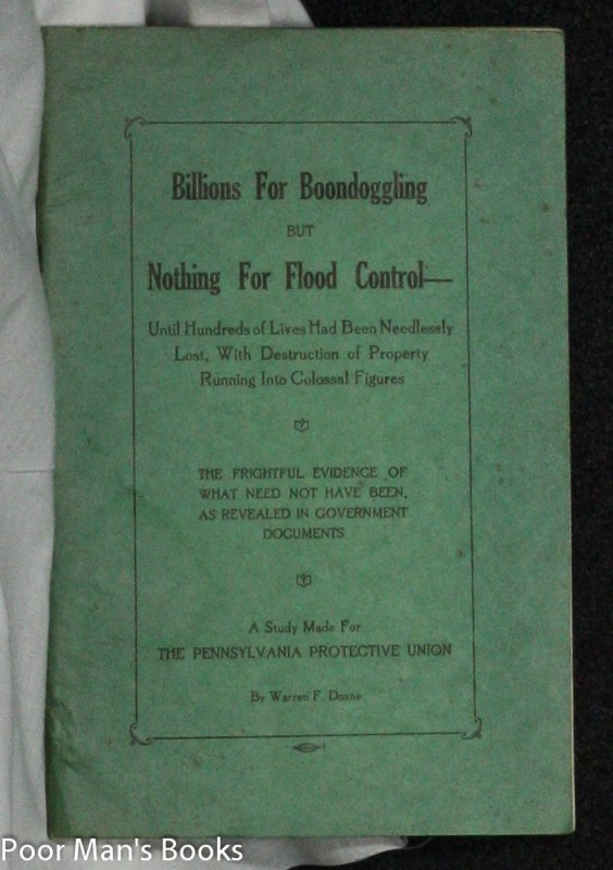 Image for BILLIONS FOR BOONDOGGLING BUT NOTHING FOR FLOOD CONTROL