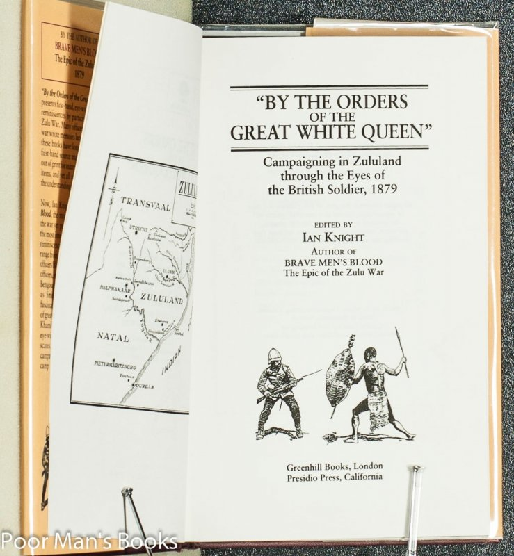 "Image for BY THE ORDERS OF THE GREAT WHITE QUEEN"", CAMPAIGNING IN ZULULAND THROUGH THE EYES OF THE BRITISH SOLDIER, 1879"