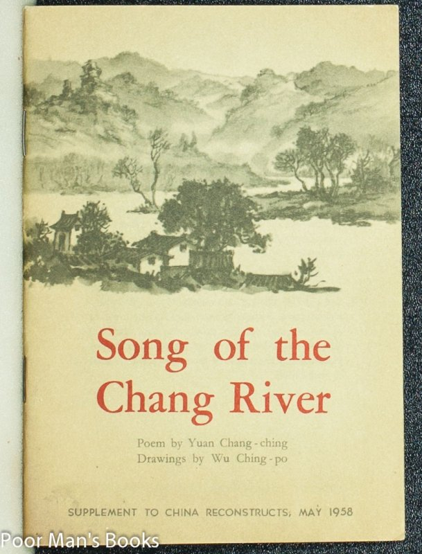 Image for SONG OF THE CHANG RIVER. SUPPLEMENT TO CHINA RECONSTRUCTS, MAY 1958